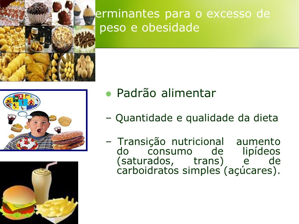 Fatores determinantes para o excesso de peso e obesidade