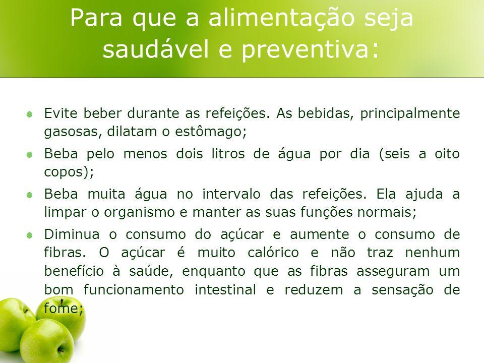 Para que a alimentação seja saudável e preventiva: