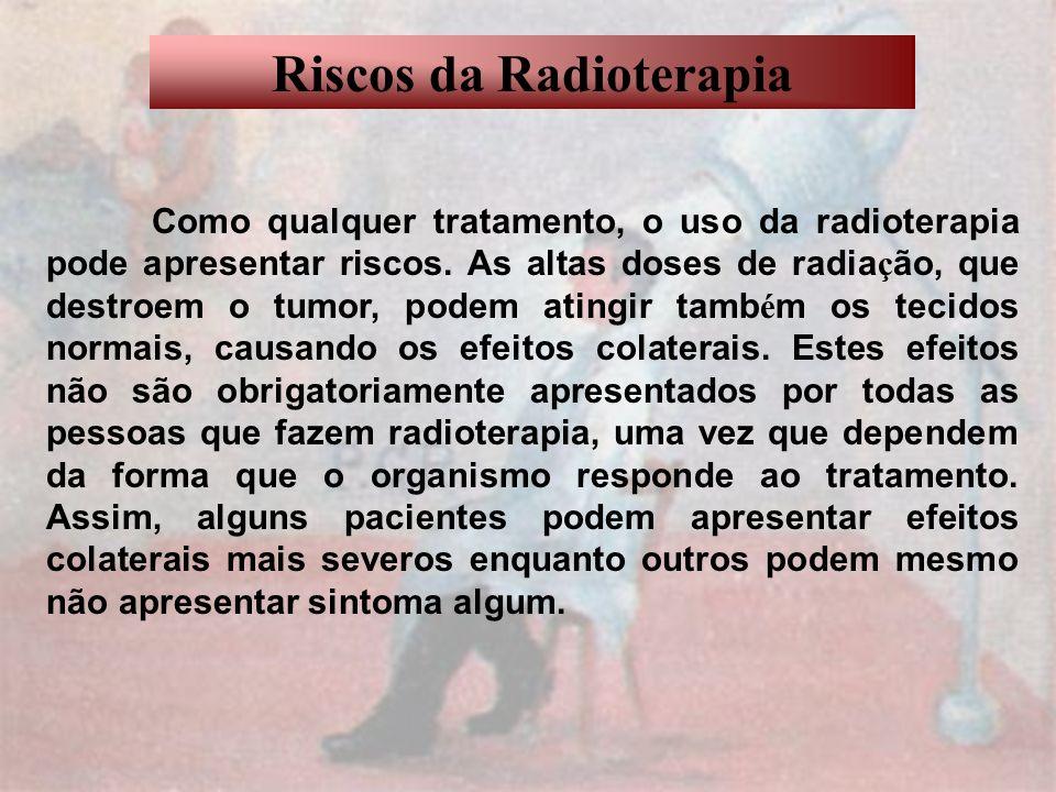 Riscos da Radioterapia