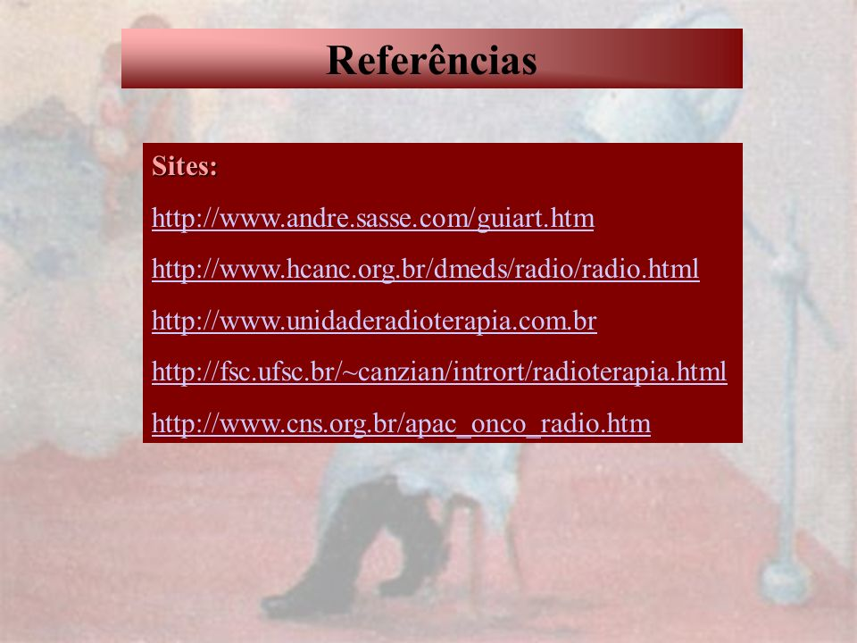 Referências Sites: http://www.andre.sasse.com/guiart.htm