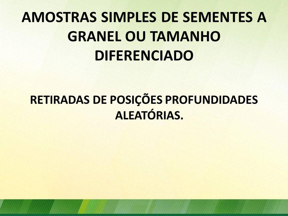 AMOSTRAS SIMPLES DE SEMENTES A GRANEL OU TAMANHO DIFERENCIADO