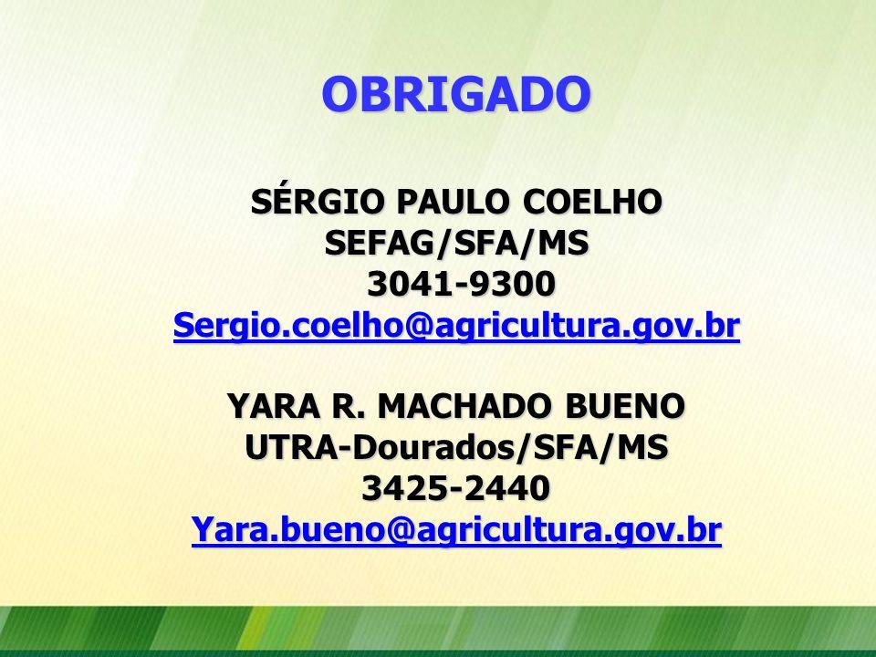 OBRIGADO SÉRGIO PAULO COELHO UTRA-Dourados/SFA/MS 3425-2440