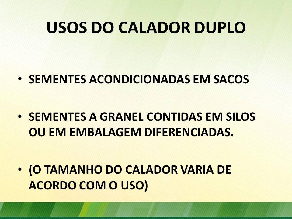 USOS DO CALADOR DUPLO SEMENTES ACONDICIONADAS EM SACOS