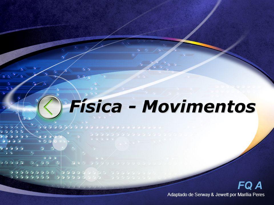 Física - Movimentos Adaptado de Serway & Jewett por Marília Peres