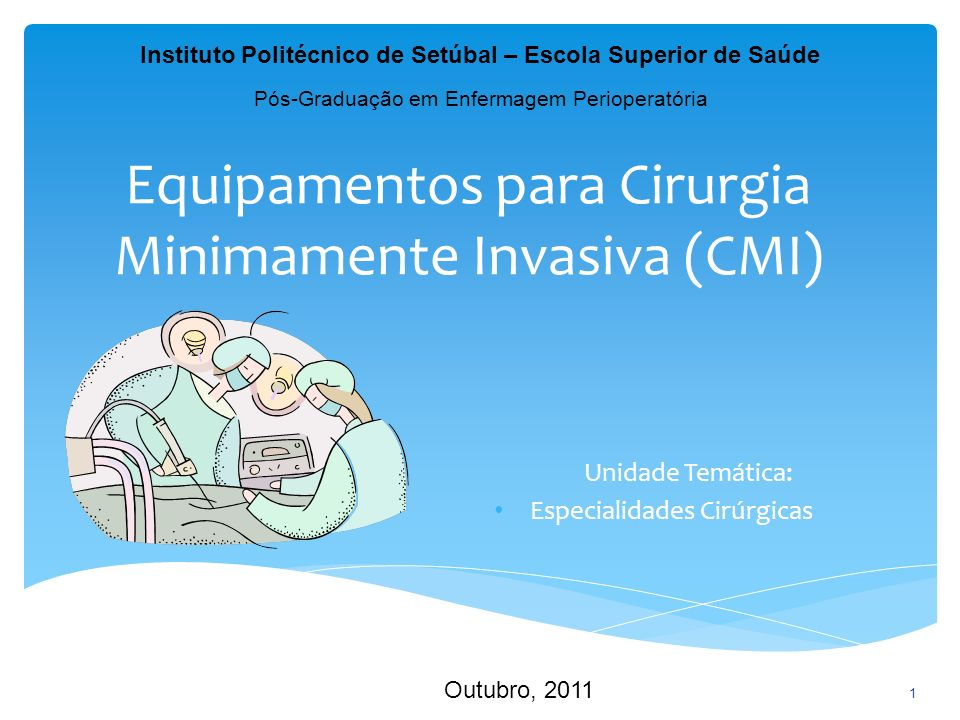 Equipamentos para Cirurgia Minimamente Invasiva (CMI)