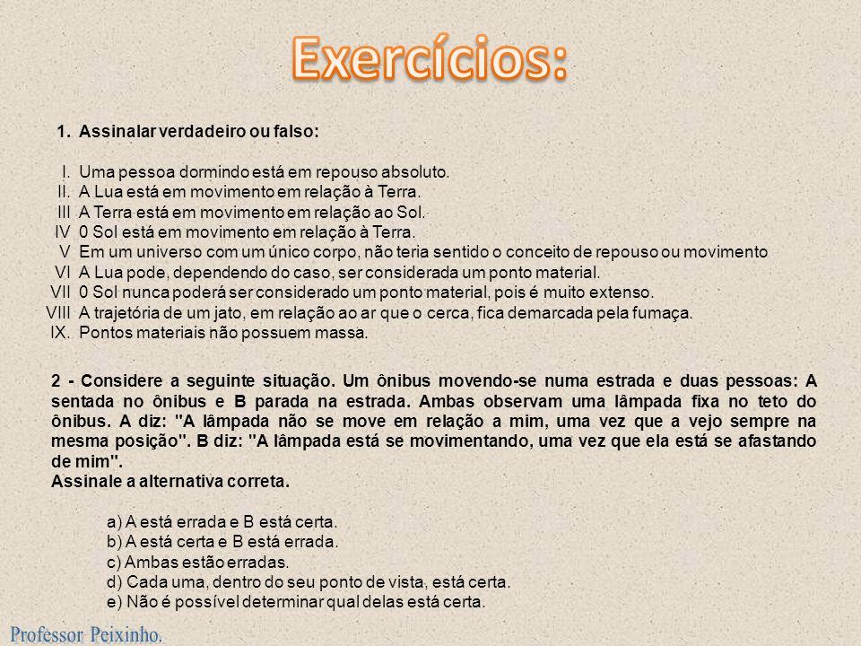 Exercícios: Professor Peixinho. 1. I. II. III IV V VI VII VIII IX.