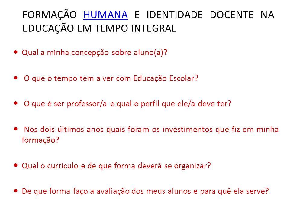 FORMAÇÃO HUMANA E IDENTIDADE DOCENTE NA EDUCAÇÃO EM TEMPO INTEGRAL