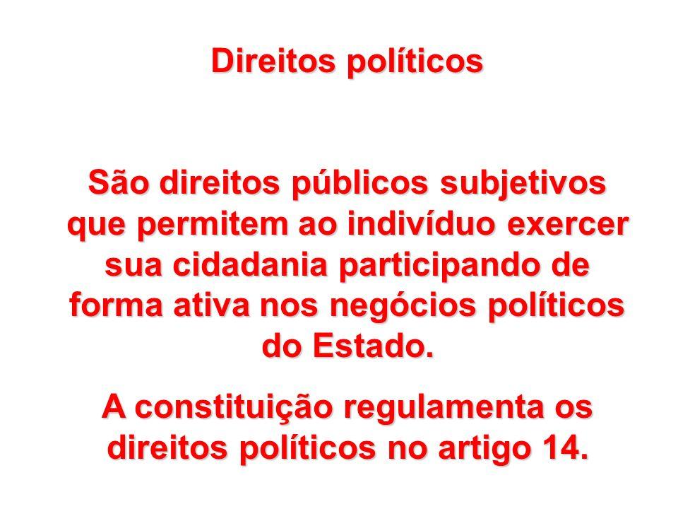 A constituição regulamenta os direitos políticos no artigo 14.