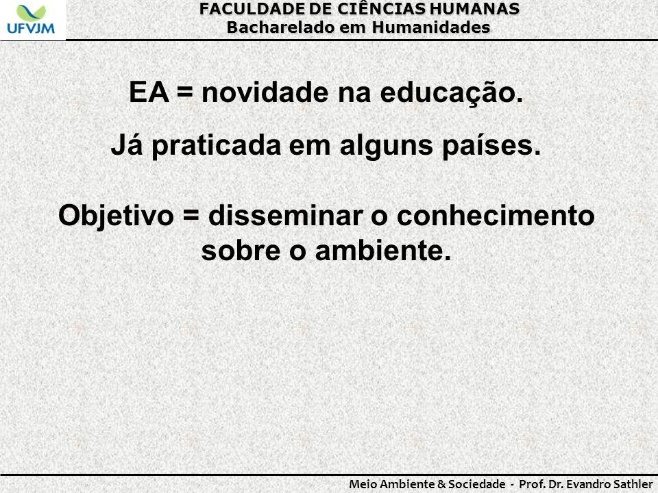 EA = novidade na educação. Já praticada em alguns países.