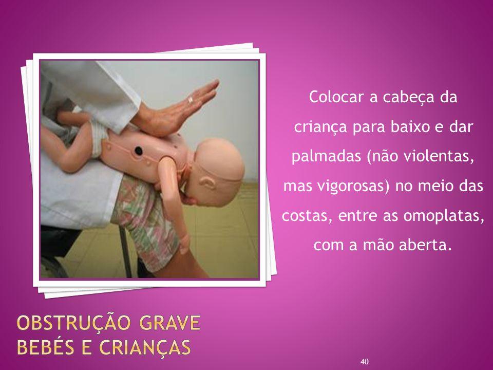 Obstrução grave Bebés e Crianças