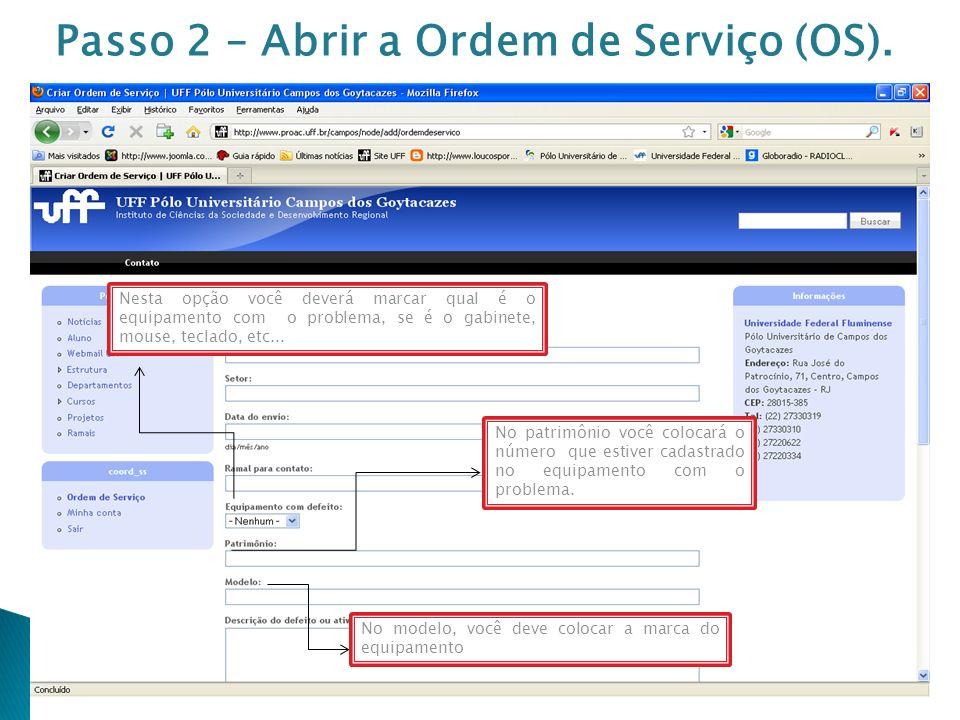 Passo 2 – Abrir a Ordem de Serviço (OS).
