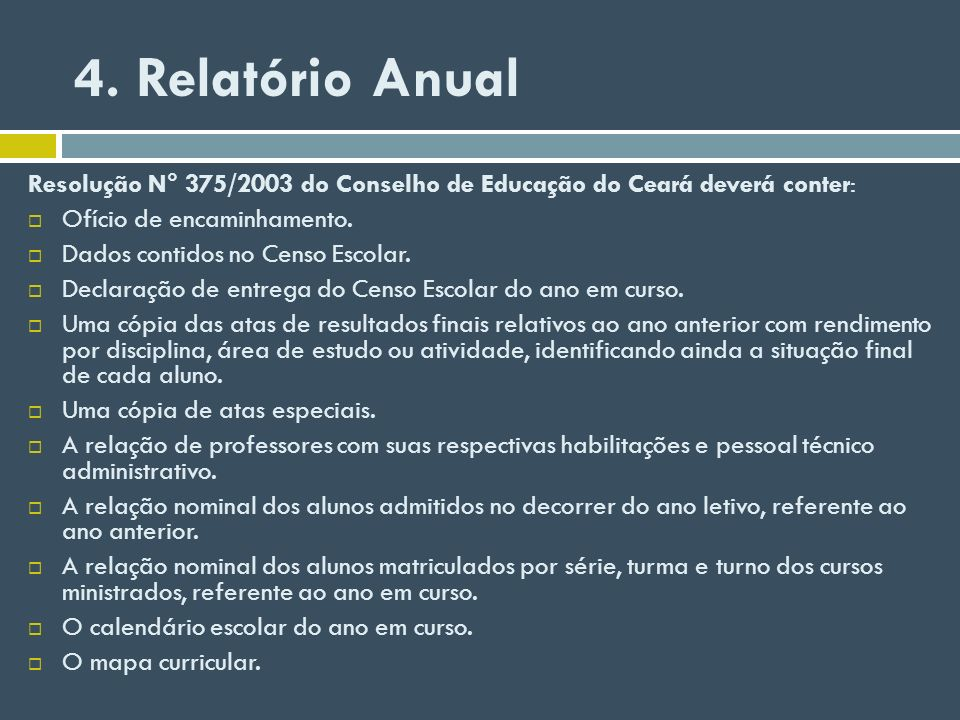4. Relatório AnualResolução N° 375/2003 do Conselho de Educação do Ceará deverá conter: Ofício de encaminhamento.
