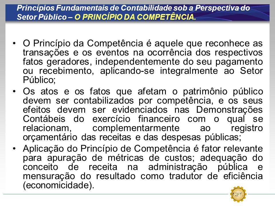 Princípios Fundamentais de Contabilidade sob a Perspectiva do Setor Público – O PRINCÍPIO DA COMPETÊNCIA.