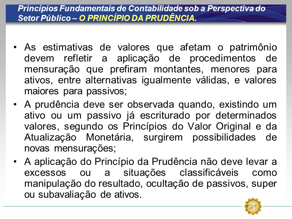 Princípios Fundamentais de Contabilidade sob a Perspectiva do Setor Público – O PRINCÍPIO DA PRUDÊNCIA.