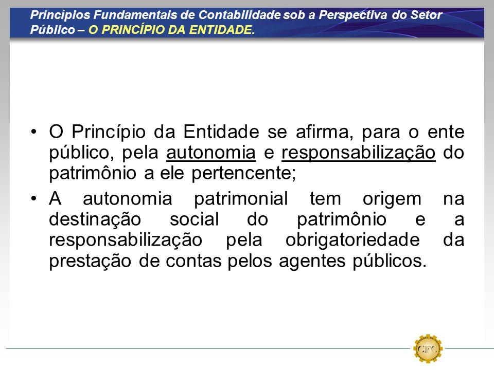Princípios Fundamentais de Contabilidade sob a Perspectiva do Setor Público – O PRINCÍPIO DA ENTIDADE.