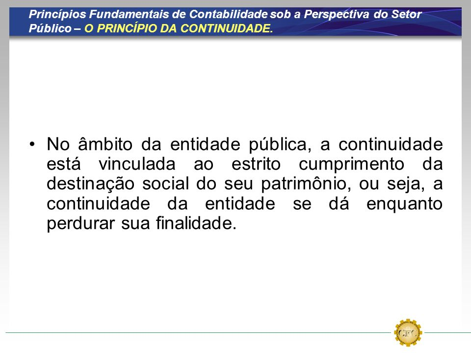 Princípios Fundamentais de Contabilidade sob a Perspectiva do Setor Público – O PRINCÍPIO DA CONTINUIDADE.
