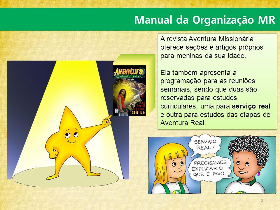 A revista Aventura Missionária oferece seções e artigos próprios para meninas da sua idade.