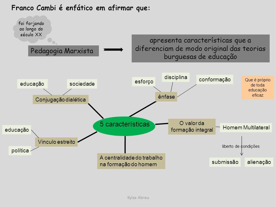 Franco Cambi é enfático em afirmar que: