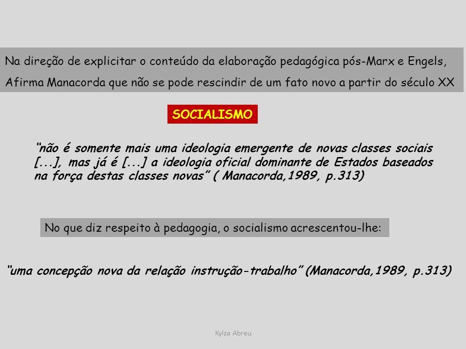 No que diz respeito à pedagogia, o socialismo acrescentou-lhe: