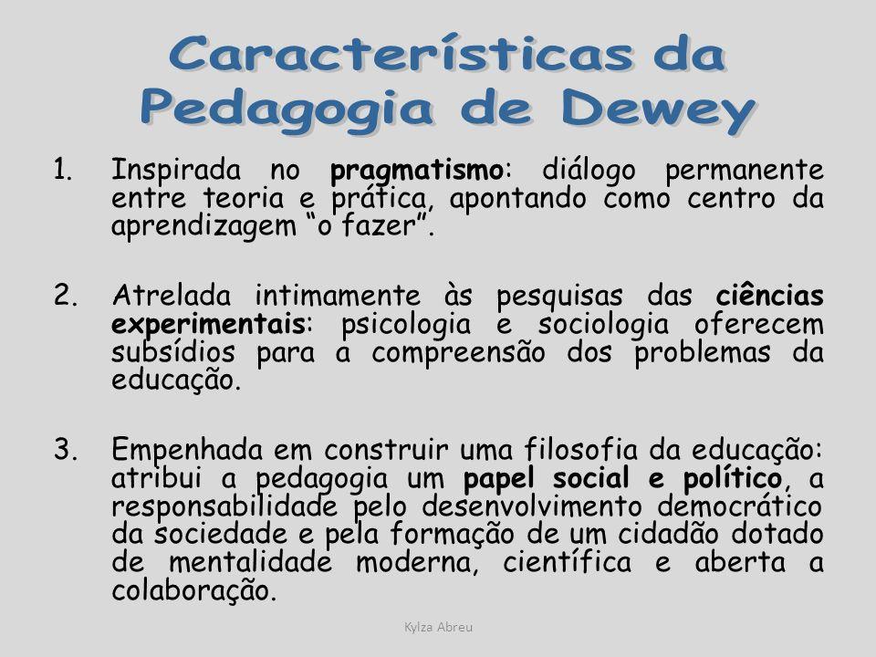 Características da Pedagogia de Dewey.