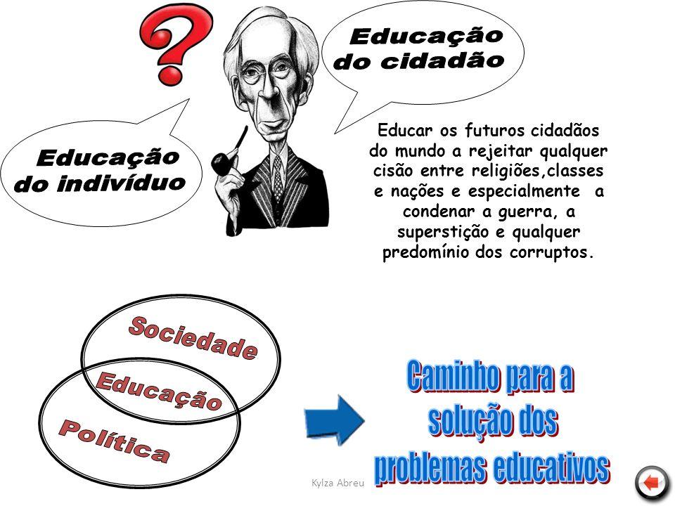 Educar os futuros cidadãos do mundo a rejeitar qualquer