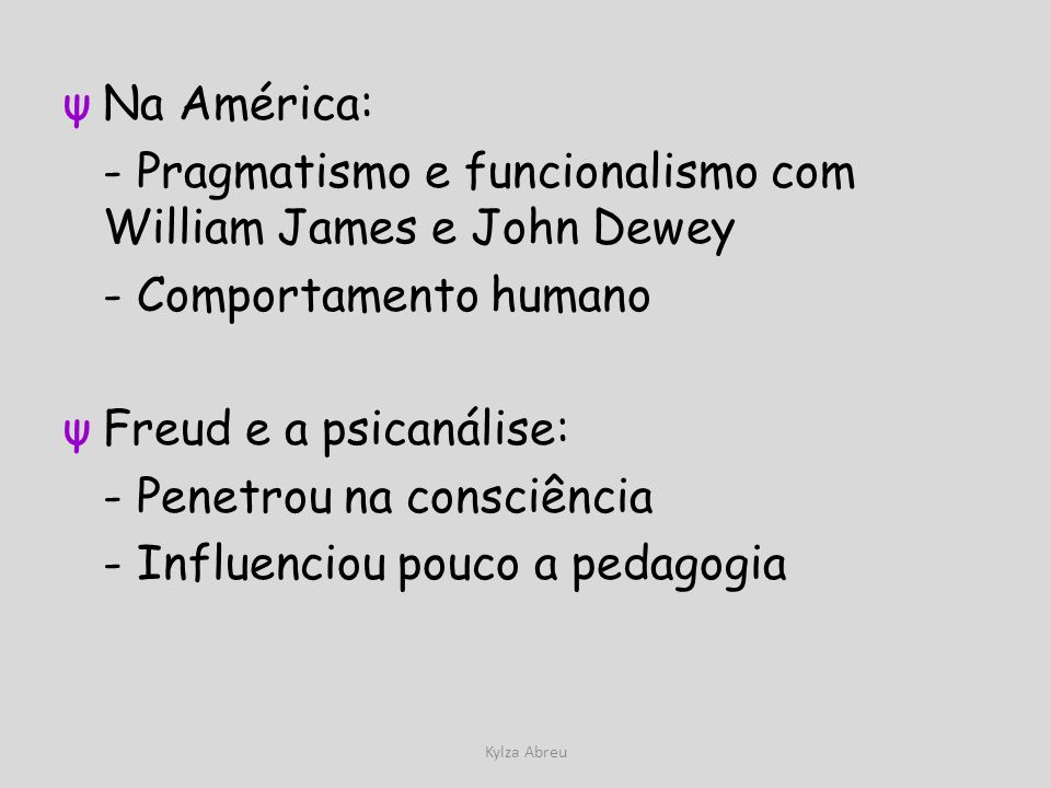 - Pragmatismo e funcionalismo com William James e John Dewey