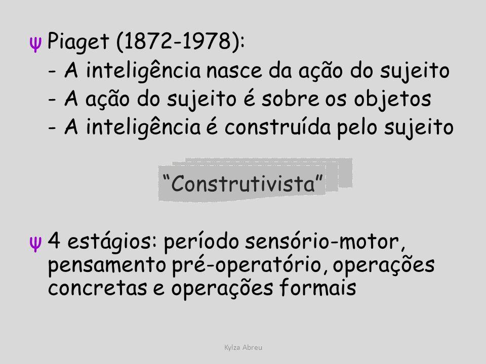 - A inteligência nasce da ação do sujeito