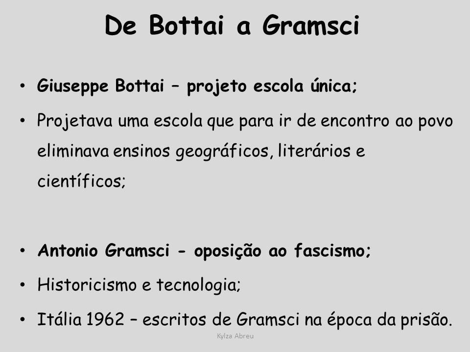 De Bottai a Gramsci Giuseppe Bottai – projeto escola única;