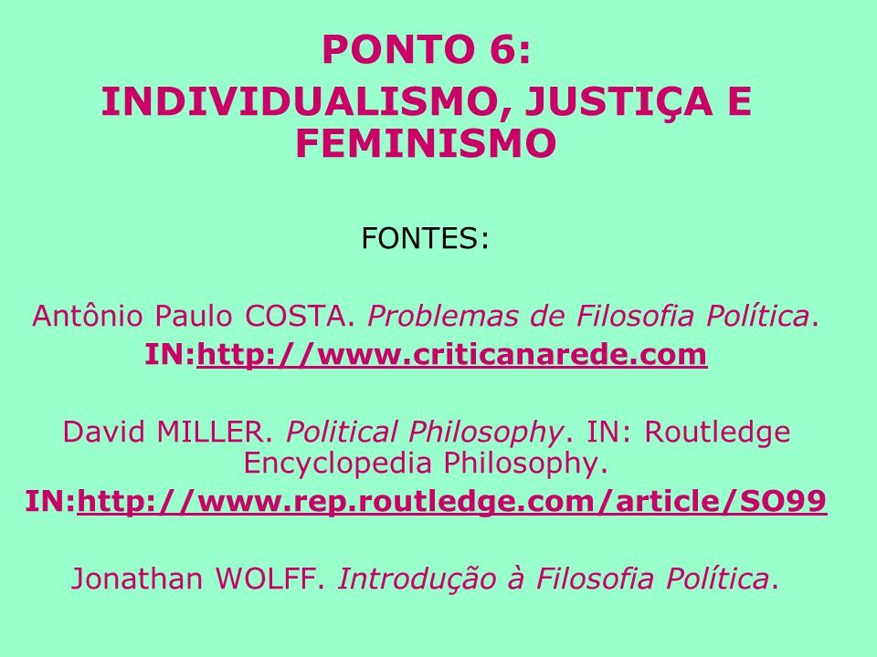 INDIVIDUALISMO, JUSTIÇA E FEMINISMO