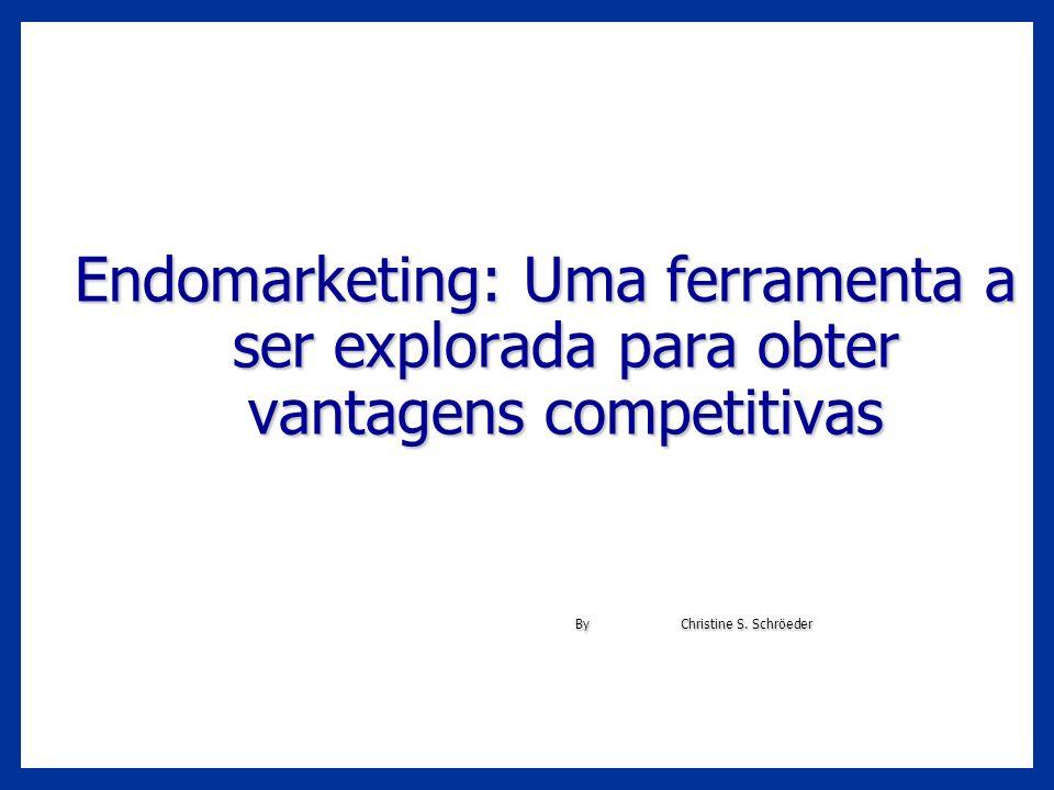 Endomarketing: Uma ferramenta a ser explorada para obter vantagens competitivas