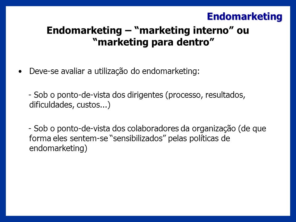 Endomarketing – marketing interno ou marketing para dentro