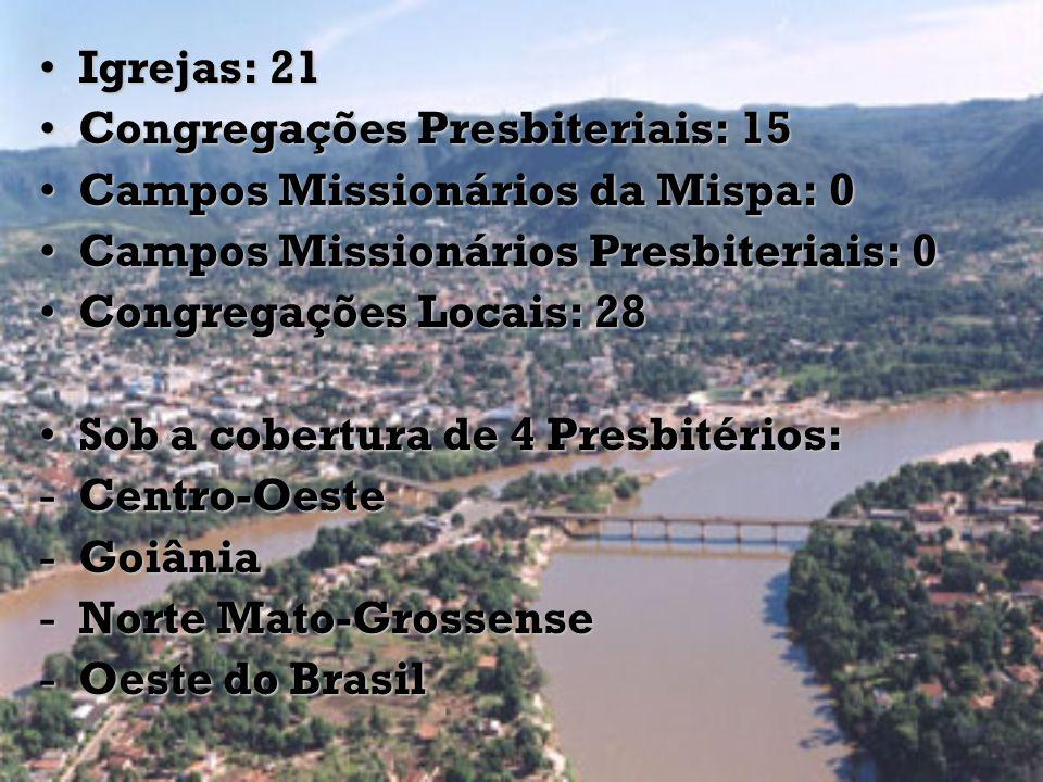 Igrejas: 21 Congregações Presbiteriais: 15. Campos Missionários da Mispa: 0. Campos Missionários Presbiteriais: 0.