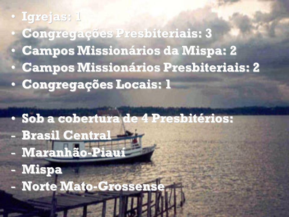 Igrejas: 1 Congregações Presbiteriais: 3. Campos Missionários da Mispa: 2. Campos Missionários Presbiteriais: 2.