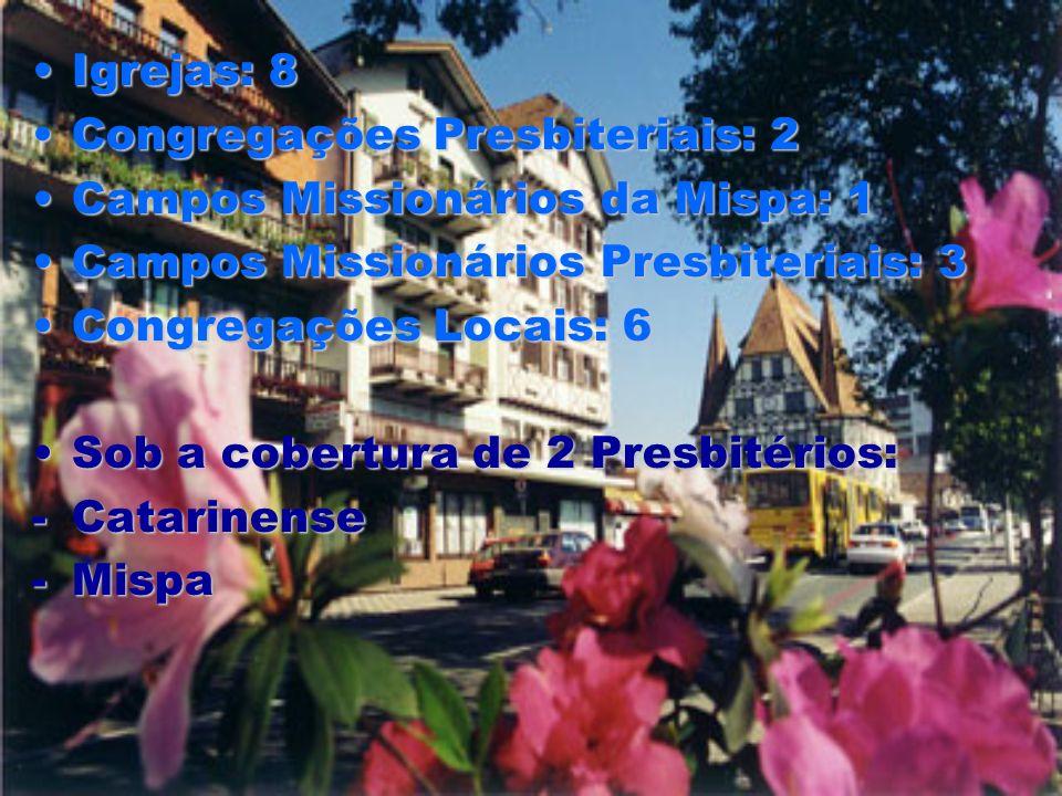 Igrejas: 8 Congregações Presbiteriais: 2. Campos Missionários da Mispa: 1. Campos Missionários Presbiteriais: 3.