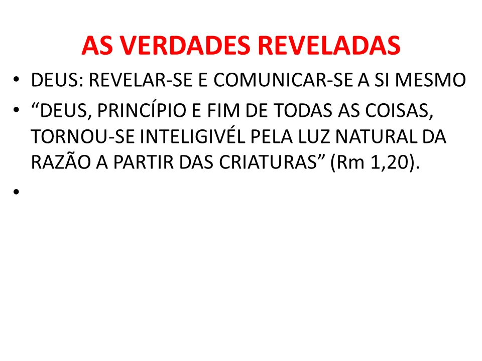 AS VERDADES REVELADAS DEUS: REVELAR-SE E COMUNICAR-SE A SI MESMO