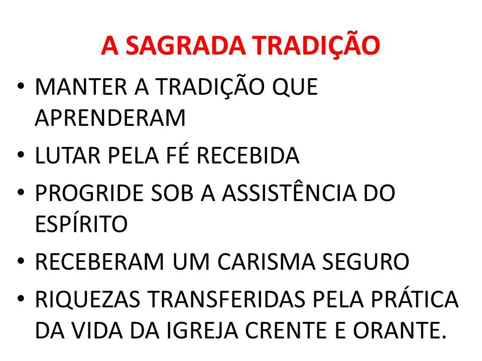 A SAGRADA TRADIÇÃO MANTER A TRADIÇÃO QUE APRENDERAM