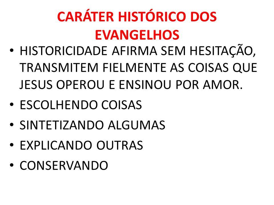 CARÁTER HISTÓRICO DOS EVANGELHOS