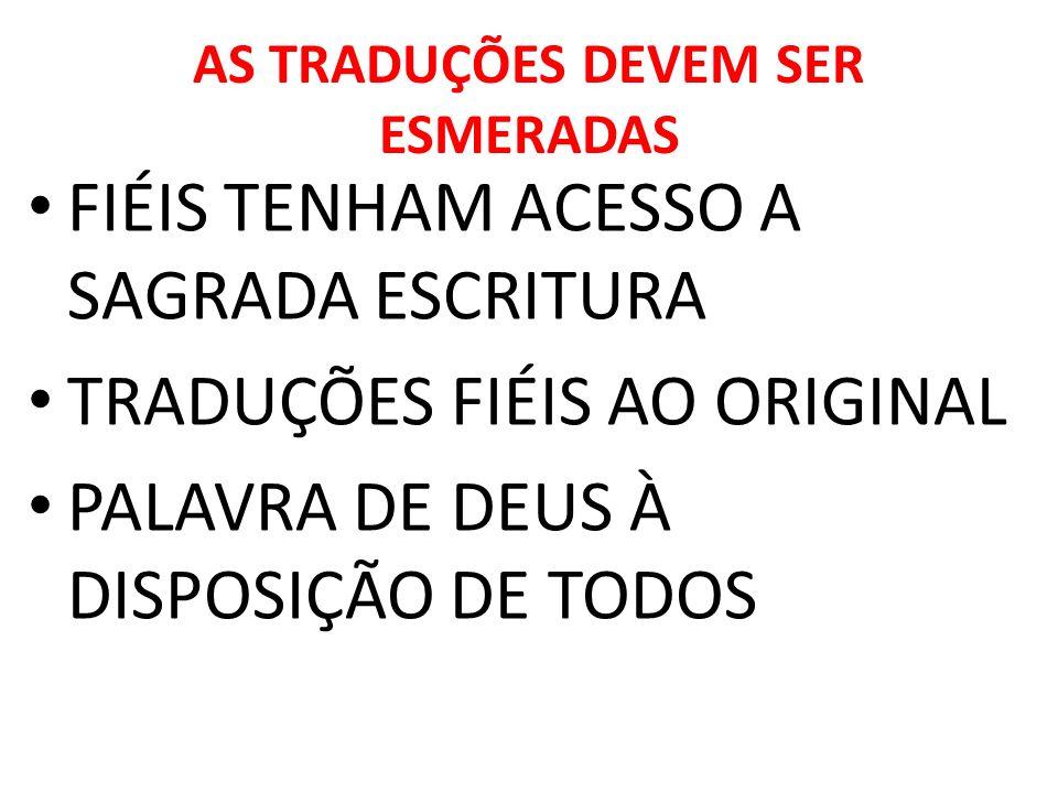 AS TRADUÇÕES DEVEM SER ESMERADAS