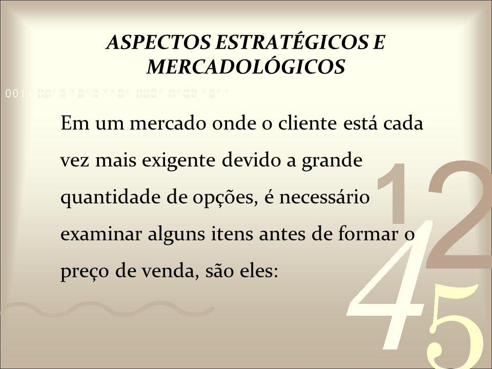 ASPECTOS ESTRATÉGICOS E MERCADOLÓGICOS
