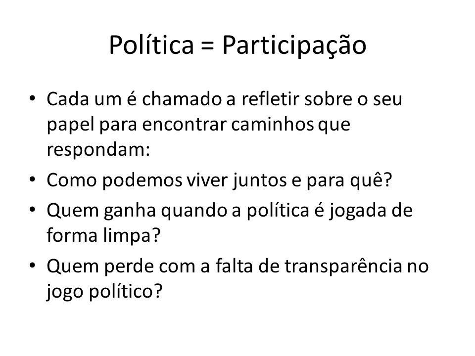 Política = Participação