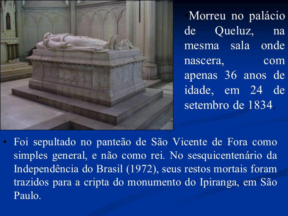 Morreu no palácio de Queluz, na mesma sala onde nascera, com apenas 36 anos de idade, em 24 de setembro de 1834.