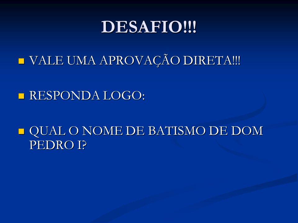 DESAFIO!!! VALE UMA APROVAÇÃO DIRETA!!! RESPONDA LOGO: