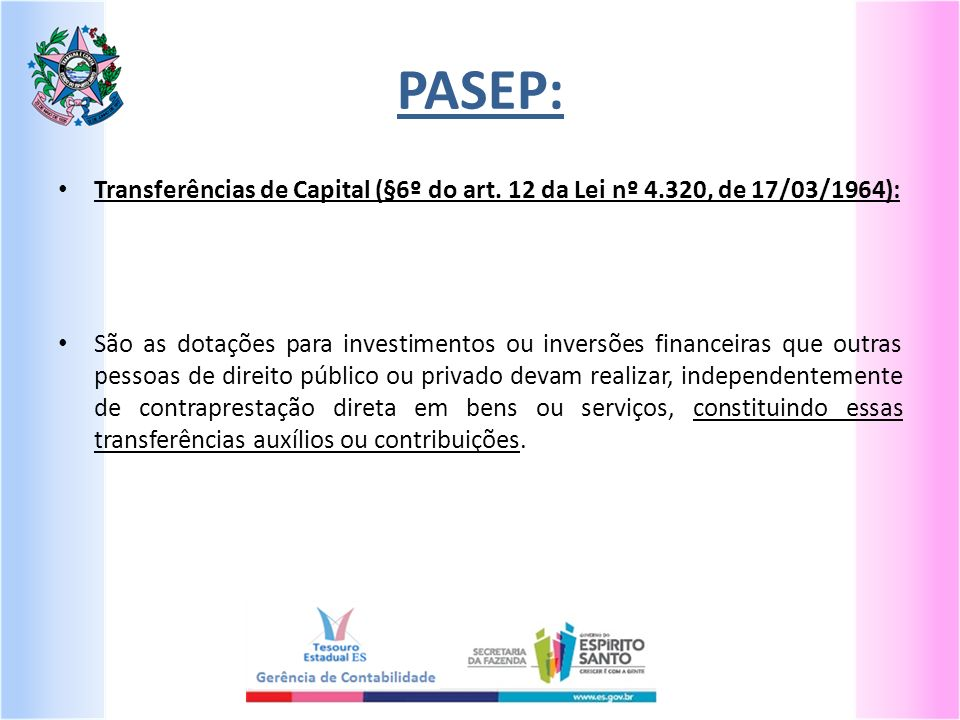 PASEP: Transferências de Capital (§6º do art. 12 da Lei nº 4.320, de 17/03/1964):