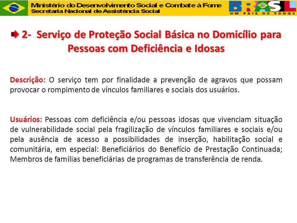 2- Serviço de Proteção Social Básica no Domicílio para Pessoas com Deficiência e Idosas