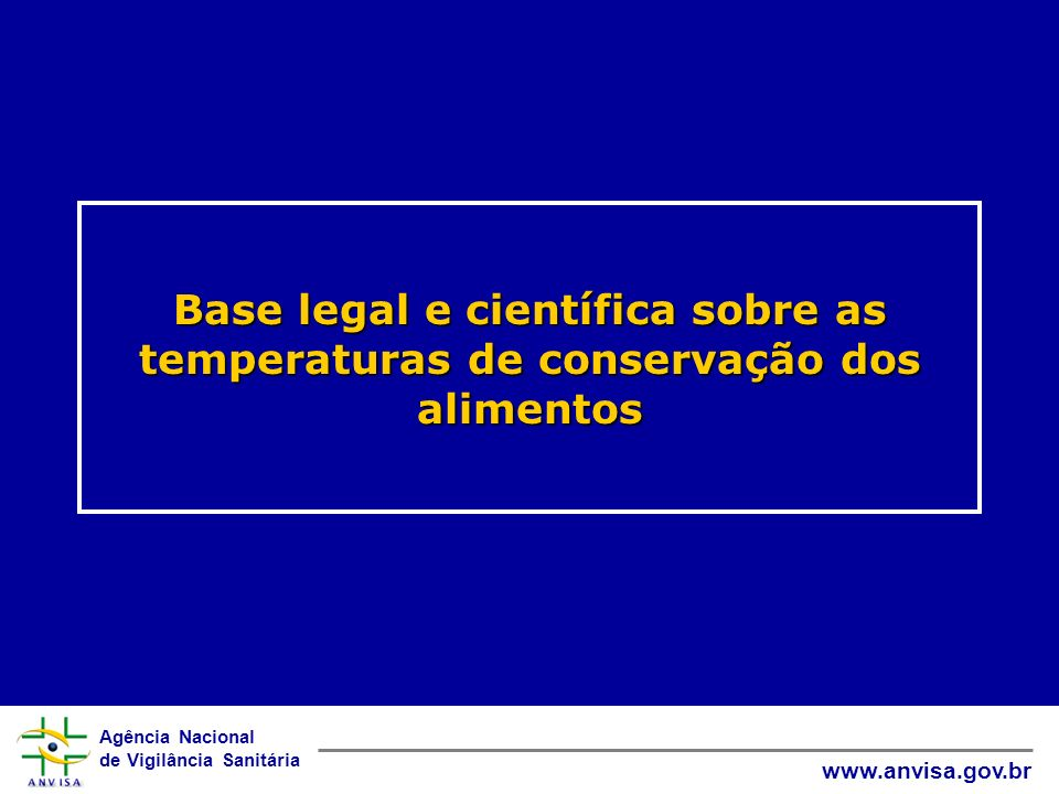 Base legal e científica sobre as temperaturas de conservação dos alimentos