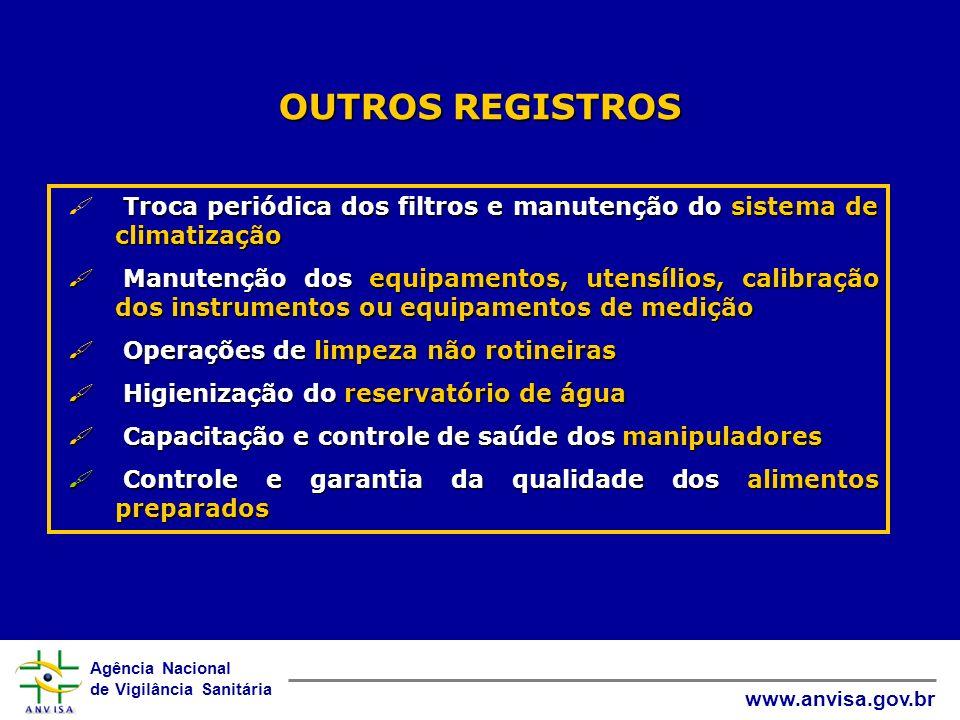 OUTROS REGISTROS Troca periódica dos filtros e manutenção do sistema de climatização.
