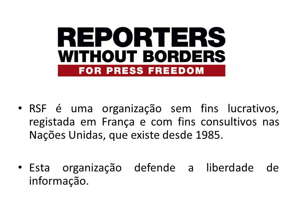 RSF é uma organização sem fins lucrativos, registada em França e com fins consultivos nas Nações Unidas, que existe desde 1985.