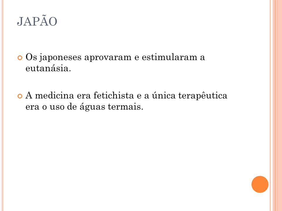 JAPÃO Os japoneses aprovaram e estimularam a eutanásia.
