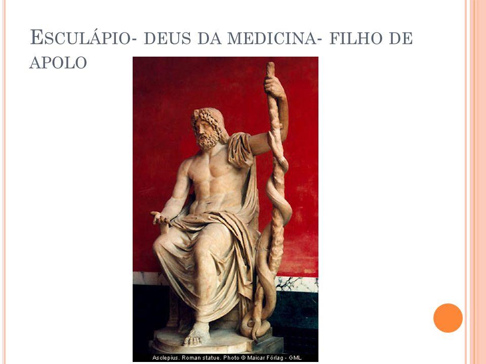 Esculápio- deus da medicina- filho de apolo