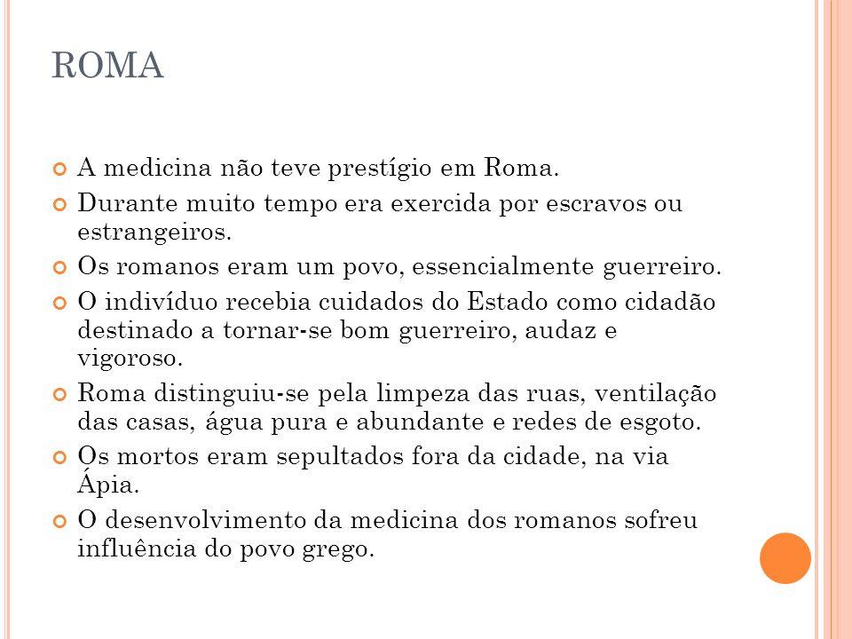 ROMA A medicina não teve prestígio em Roma.
